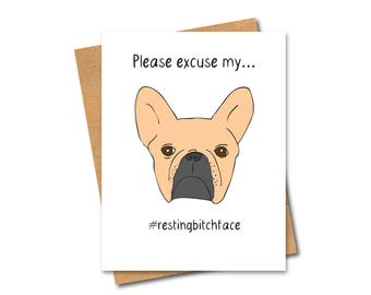Resting Bitch Face Card - Bulldog - Any Occasion