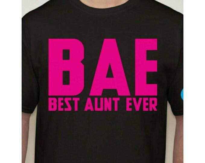 Bae!! Best aunt ever!! Shirt