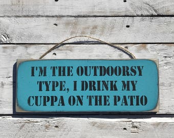 I'm The Outdoorsy Type. Funny Coffee Sign Cafe Wooden Sign Kitchen Decor Coffee Signage Funny Kitchen Sign Funny Cuppa Coffee Cuppa Tea