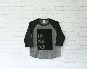 Eat Real Food raglan tee | healthy eating, gifts for foodie shirt, fitness shirts, crossfit baby, food shirt, food tshirt, crossfit shirt