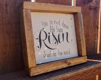 He Has Risen Wooden Sign