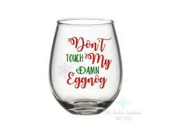 Christmas Wine Glass, Eggnog Glass, Funny Christmas, Dont Touch My Eggnog, Christmas Party Gift, Holiday Wine Glass, Stocking Stuffer