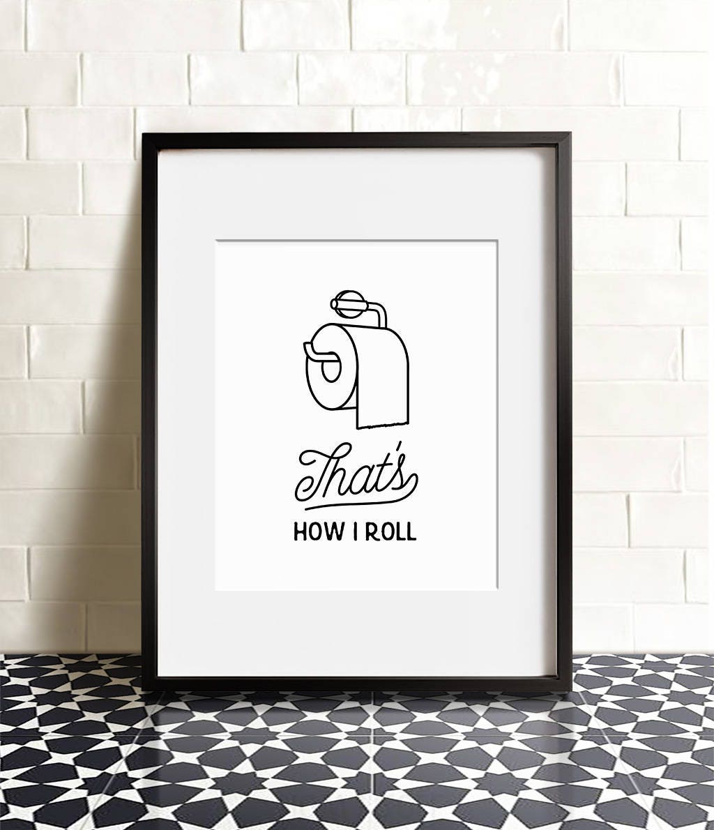 Free Printable Bathroom Pictures: Funny Bathroom Print PRINTABLE Art That's How I Roll