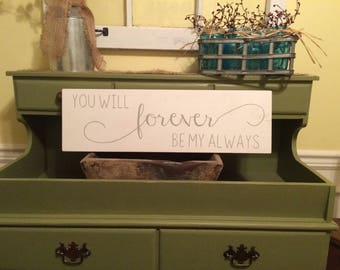 Rustic You will forever be my always sign