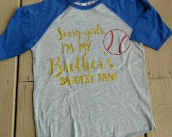 Sorry girls I'm my brother's biggest fan, baseball tee, baseball brother shirt, biggest fan baseball tee, little sister baseball shirt