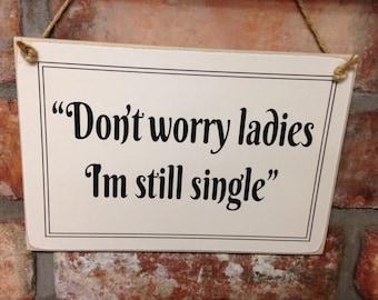 WEDDING - Ref:0007 Don't worry ladies I'm still single