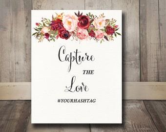 Capture The Love Wedding Sign PrintableRustic Wedding Sign, Boho Burgundy Marsala Watercolor Flowers Rustic Wedding Sign, Bohemian Sign