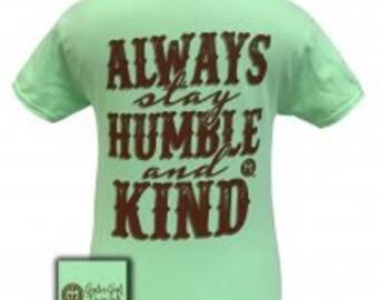 Girlie Girl Always stay humble tee shirt NEW