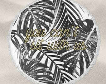 You can't sit with us tropical leaf over-sized round beach towel