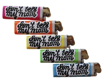 lighter- Don't Tell my Mom in rainbow colors- choose your own!