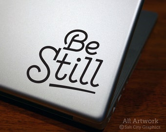 Be Still - Laptop Decal - Christian Sticker - Bible Verse Decal - Be Still and Know I am God - Laptop Sticker, Car Decal, Bumper Sticker