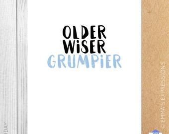 Older, Wiser, Grumpier / Birthday / Old / Funny / Greeting Card / Handmade / Printed