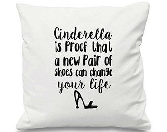 Cinderella Is Proof That A New Pair Of Shoes Can Change Your Life Cushion Cover Decorative Throw Scatter Pillow