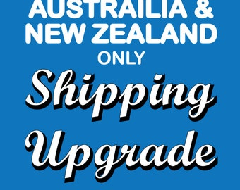 Shipping Upgrade for Australia & New Zealand Only. Faster Shipping. Tracked Shipping. Quick Delivery.