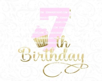 seventh birthday svg - 7th birthday svg - cupcake svg - svg birthday - svg seventh birthday, svg 7th birthday, Zemma Designs