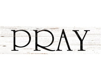 Pray Wall Sign- Pray Sign- White Wall Sign