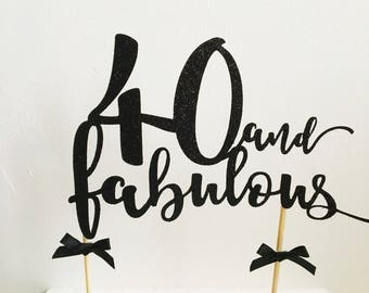 Forty Cake Topper, 40 and Fabulous, Forty, Delicate Glitter Script, 40th Birthday, Custom Colour, Celebration Cake Decoration, Male Birthday