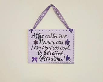 I'm Called Nanny, Cos I Am Way Too Cool To Be Called Grandma! - Personalised Plaque