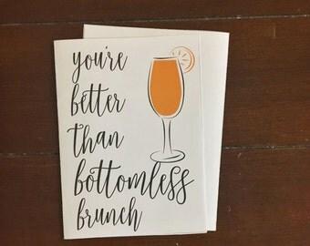 Anniversary Card, Better than Brunch Card, Bottomless Brunch, Greeting Card, Friendship Card