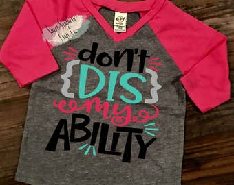 Don't Dis My Ability,Down Syndrome,Autism Awareness,Baseball Raglan,Asperger, Awareness Month,Special Education