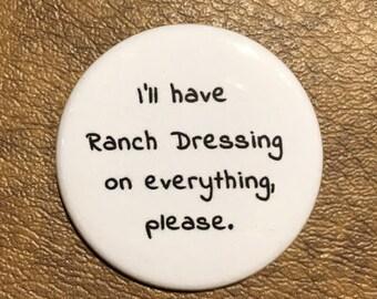 Ranch Dressing: button, magnet, pin, refrigerator, bag, gift