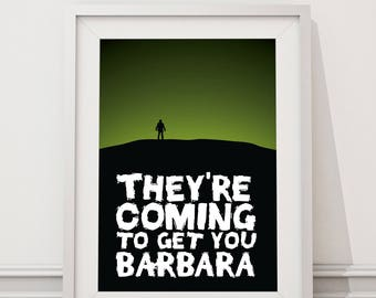 Night of the Living Dead - They're coming to get you Barbara Quote Minimal Style Poster Print
