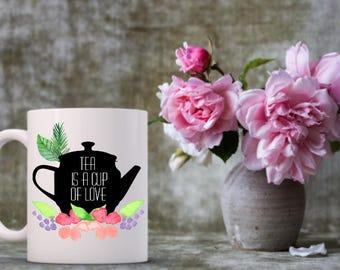 Tea is a Cup of Love Mug | Tea Lover | Funny Coffee Mugs | Watercolors | Tea Mug | Tea Drinker