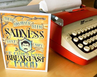 Card - Ron Swanson quote - There has never been sadness that can't be cured with breakfast food