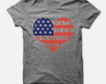 Hate has no home here shirt  - peace - 4th of July Tee Fourth of July - Patriotic  American Flag Shirt - Hate has no home here - Red White