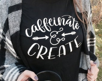 Caffeinate and Create - Graphic Tee - Black