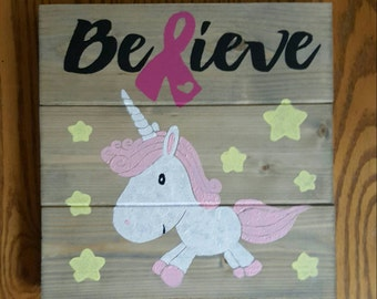 Unicorn Believe Breast Cancer Awareness Wood Sign