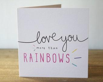 Love Card, Birthday Card, Anniversary Card, Love You More Than Rainbows Card, Valentines Card, Rainbows Greeting Card, Love You Card