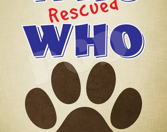 Who Rescued Who... Printable JPEG!
