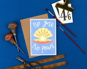 Encouragement Card / Motivation Card / Well Done Card - No Grit, No Pearl