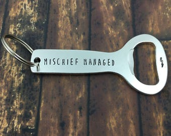 READY TO SHIP! Mischief Managed - Bottle Opener Keychain