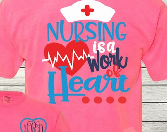 Monogrammed Nurse Nurses RN LPN MA Personalized Customized Nursing is a Work of the Heart