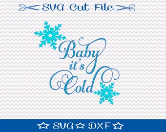 Baby It's Cold SVG File / SVG Cut File for Silhouette / Xmas SVG / Happy Holidays svg / Christmas svg