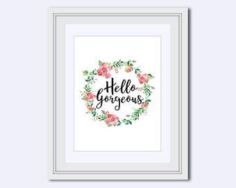 Hello Gorgeous printable - gorgeous print - encouraging quotes - wife wall art - printable women gift - Inspirational Quote - Printable Art