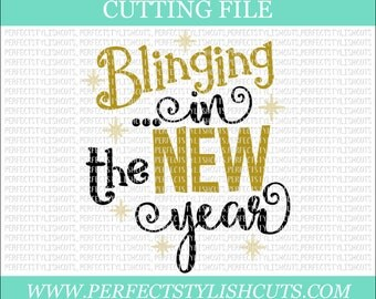 Blinging In The New Year SVG, DXF, EPS, png Files for Cutting Machines Cameo or Cricut - New Years Eve Svg, 2018 Svg, New Years Svg