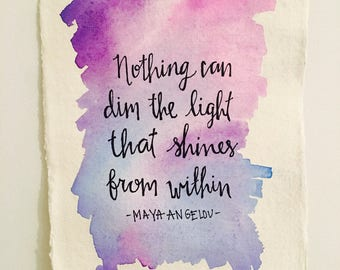 Light Shines From Within- Maya Angelou Watercolor