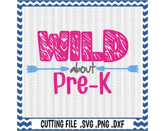 Pre K SVG, Wild about Pre K,  First Day of Preschool, Svg-Dxf-Png-Pdf, Cut Files For Silhouette Cameo/ Cricut, Svg Download.