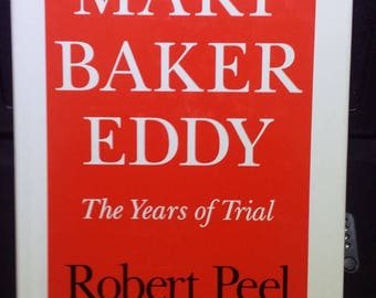 Mary Baker Eddy: The Years of Trial