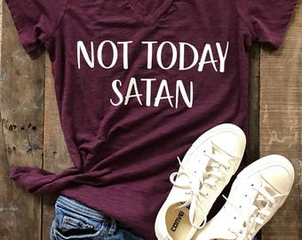 NOT TODAY SATAN Shirt - Women's Shirt