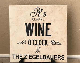 It's Always Wine O'Clock, Personalized Tile, Name Tile, Wedding Gift, Personalized Gift, Gifts for Her, Anniversary Gift, Housewarmig Gift