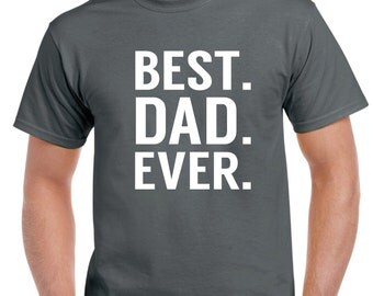 Best Dad Ever Top, Gifts For Dad, Best Dad Top, Best Dad Gift, Fathers Day Gift, Present For Dad, Mens Top, Mens Gifts, Dad Has Everything