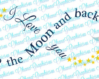 I love you to the Moon and Back, w/ Stars and Moon SVG