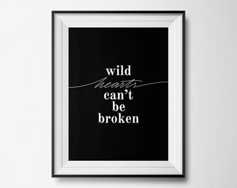 Wild Hearts Can't Be Broken Print, Typography Print, Quote Print, Modern Print, Scandinavian Print, Motivational Poster, Bedroom Wall Art
