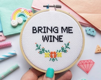 Wine Gift - Bring Me Wine - Wine - Wine Art - Wine Cross Stitch Hoop - Wine Embroidery - Gifts for Wine Lovers - Wine Quotes - Wine Sign