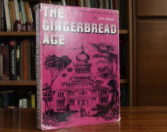 The Gingerbread Age: A View of Victorian America - American architecture - Victorian houses - Gothic Revival - illustrated book - 1957