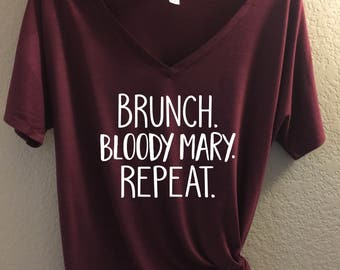 Brunch Bloody Mary Repeat - Bella Canvas VNeck Slouchy Tee -  Brunch Shirt, Brunch T-shirt mimosa shirt, brunch face, bloody mary shirt, tee
